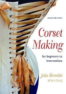 Julia Bremble's book on making corsets
