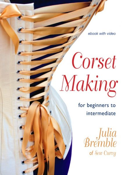 Beginners guide to corset making