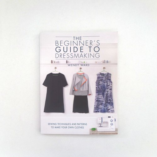 The Beginner' sGuide to dressmaking book