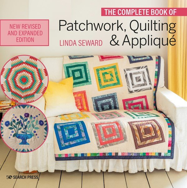 The Complete Book of Patchwork, Quilting & Appliqué by Linda Seward