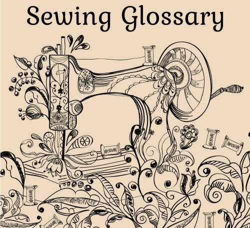 A guide to sewing terminolgy